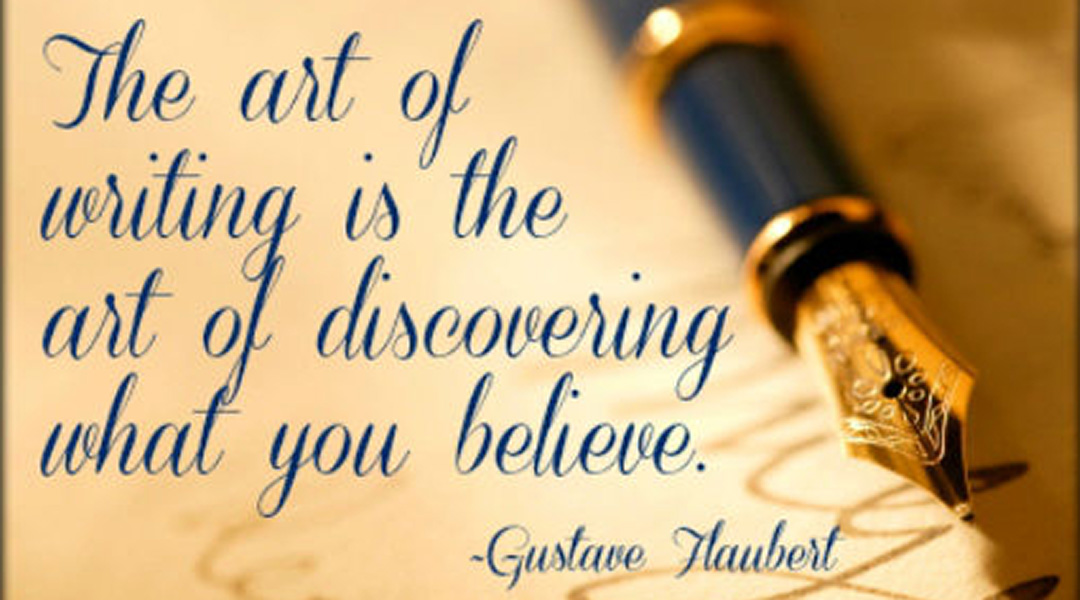 "photo illustration of Flaubert quotation, ""The art of writing is the art of discovering what you believe."""